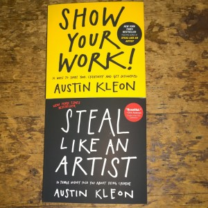 Show Your Work and Steal Like An Artist by Austin Kleon